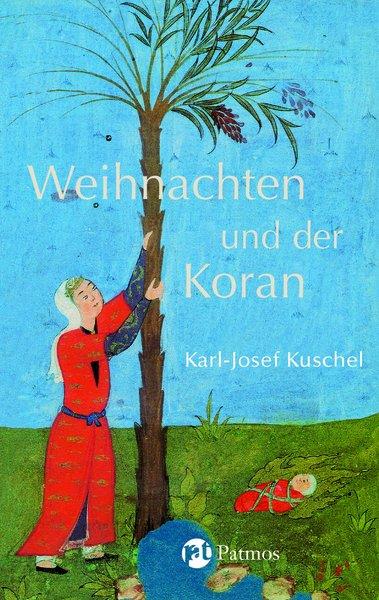 Weihnachten und der Koran - Karl-Josef Kuschel